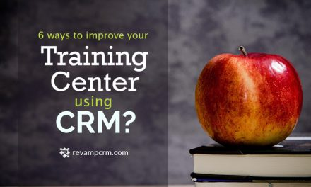 6 Benefits of Improving Your Training Center Through CRM