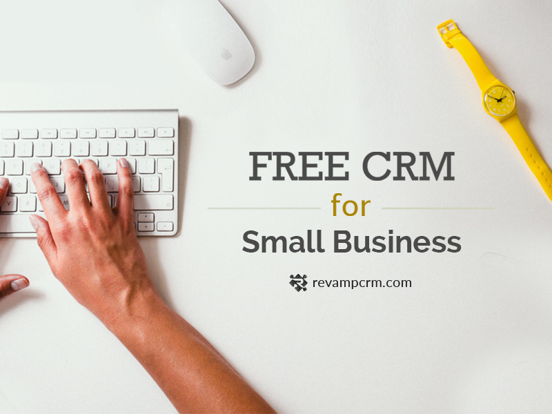 Free CRM Software for Small Business – Revamp CRM
