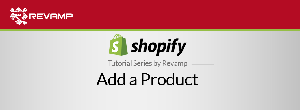 Shopify Video Tutorial – Add a Product