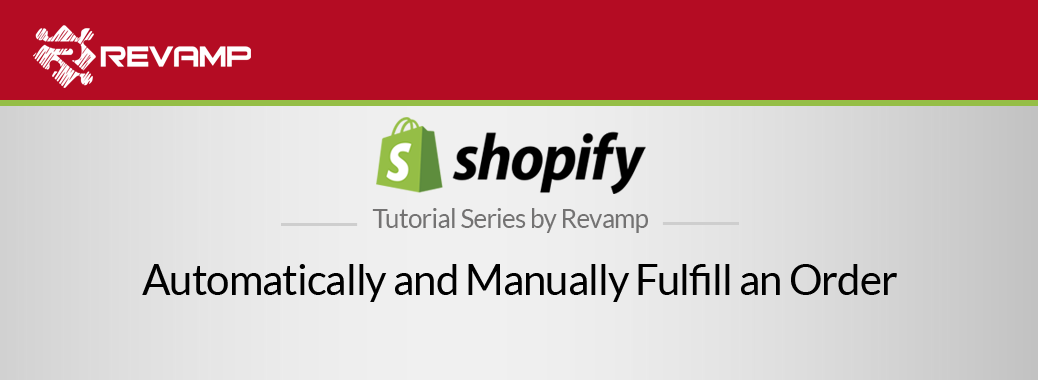 Shopify Video Tutorial – Automatically and Manually Fulfill an Order
