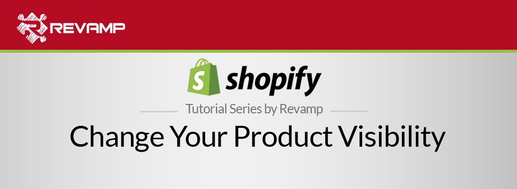 Shopify Video Tutorial – Change Your Product Visibility