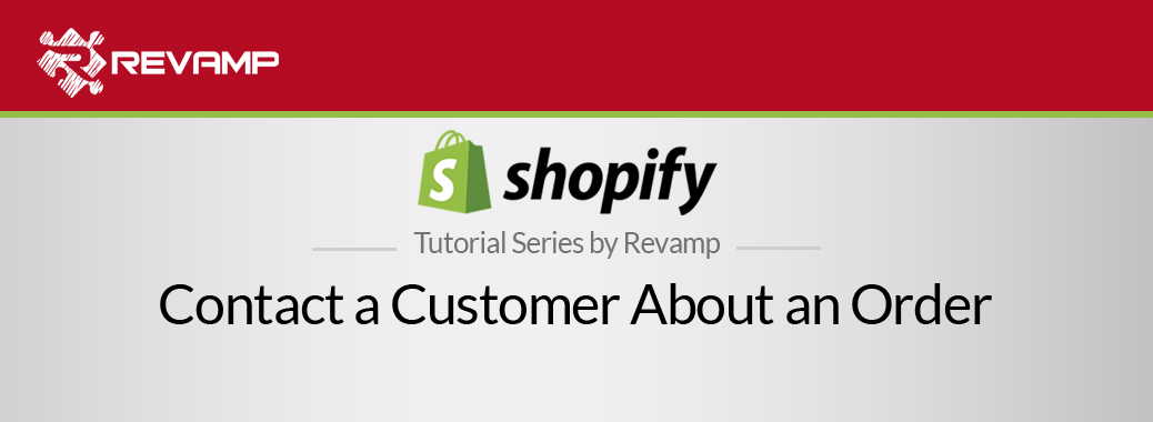 Shopify Video Tutorial – Contact a Customer About an Order