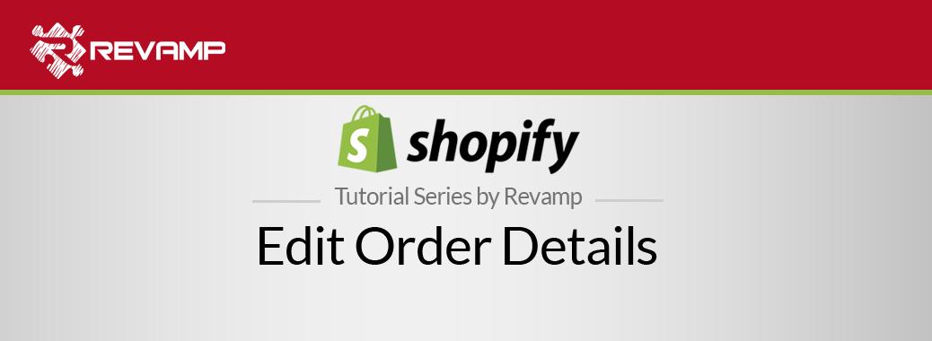 Shopify Video Tutorial – Edit Order Details