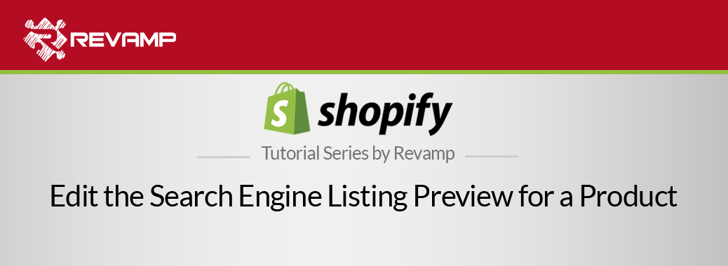 Shopify Video Tutorial – Edit the Search Engine Listing Preview for a Product