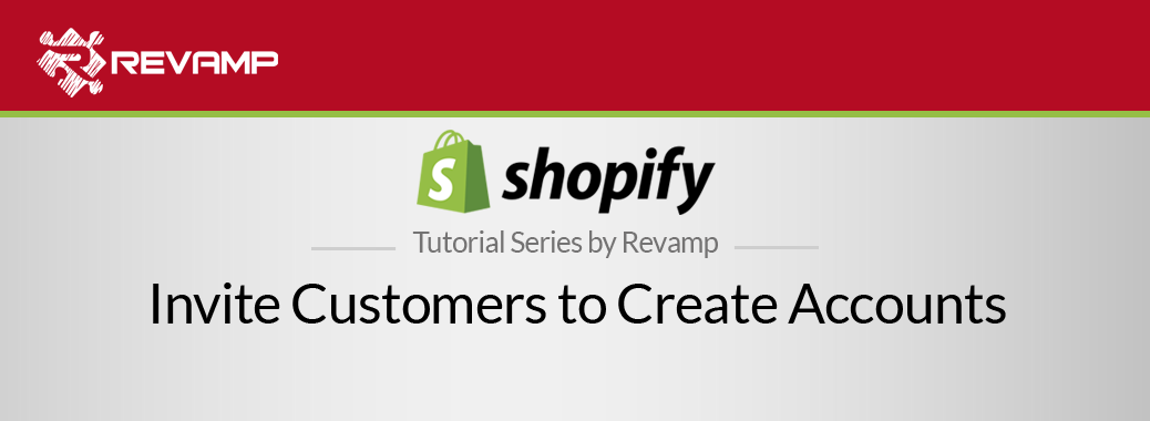 Shopify Video Tutorial – Invite customers to create accounts
