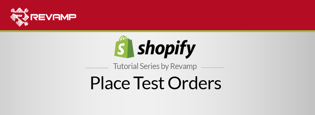 Shopify Video Tutorial – Place Test Orders