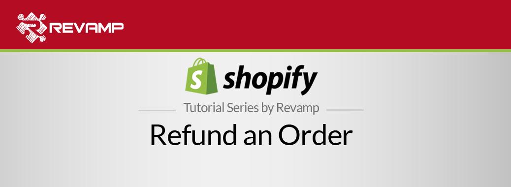 Shopify Video Tutorial – Refund an Order