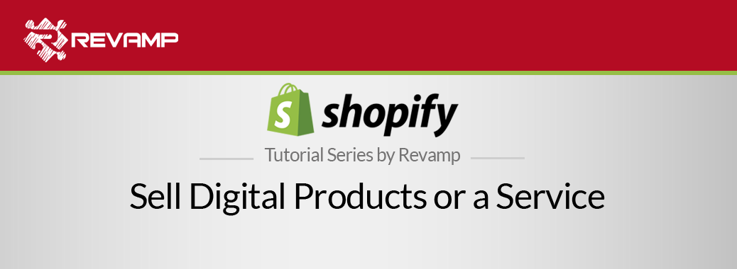 Shopify Video Tutorial – Sell Digital Products or a Service in Shopify