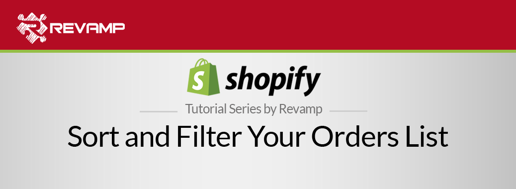Shopify Video Tutorial – Sort and Filter Your Orders List