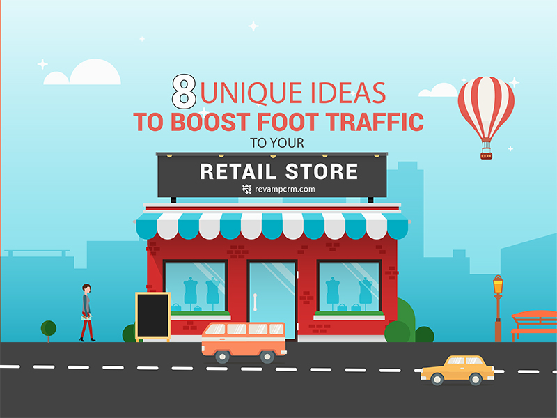 8 Unique Ideas to Boost Foot Traffic to Your Retail Store