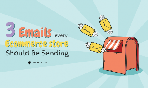 3 Emails Every eCommerce Store Should Be Sending